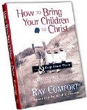 HOW TO BRING YOUR CHILDREN TO CHRIST AND KEEP THEM